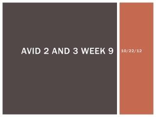 AVID 2 and 3 Week 9