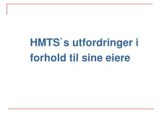 HMTS`s utfordringer i forhold til sine eiere