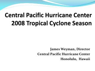 Central Pacific Hurricane Center 2008 Tropical Cyclone Season