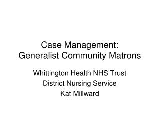 Case Management: Generalist Community Matrons
