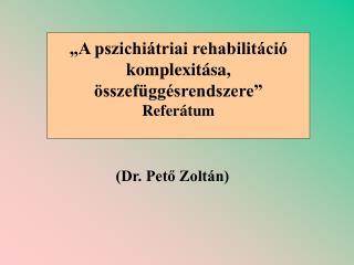(Dr. Pető Zoltán)