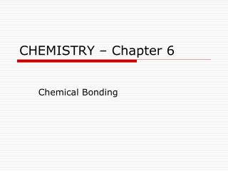 CHEMISTRY � Chapter 6