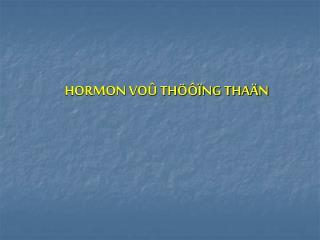 HORMON VOÛ THÖÔÏNG THAÄN