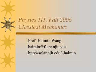 Physics 111, Fall 2006 Classical Mechanics