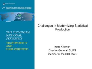 Challenges in Modernizing Statistical  Production