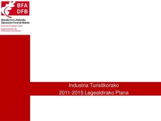 Industria Turistikorako  2011-2015 Legealdirako Plana