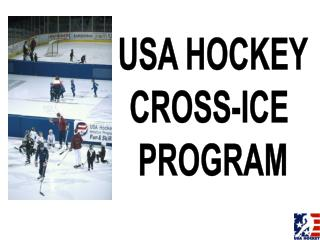USA HOCKEY CROSS-ICE  PROGRAM