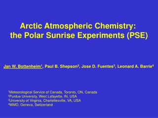 Arctic Atmospheric Chemistry:  the Polar Sunrise Experiments (PSE)