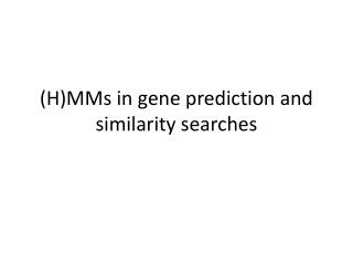 (H)MMs in gene prediction and similarity searches