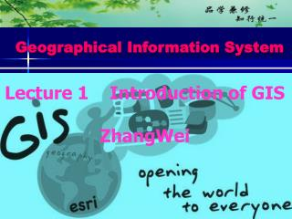 Lecture 1    Introduction of GIS ZhangWei