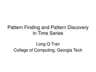 Pattern Finding and Pattern Discovery  in Time Series