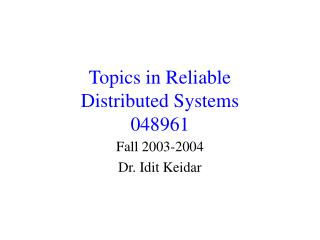 Topics in Reliable  Distributed Systems 048961