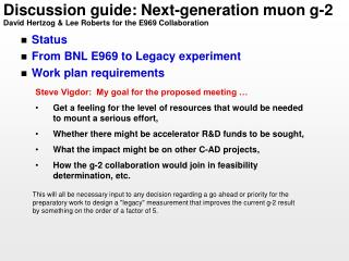 Discussion guide: Next-generation muon g-2 David Hertzog & Lee Roberts for the E969 Collaboration