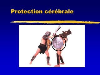 Protection cérébrale