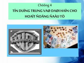 Chöông 4 TÍN DUÏNG TRUNG VAØ DAØI HAÏN CHO HOAÏT ÑOÄNG ÑAÀU TÖ