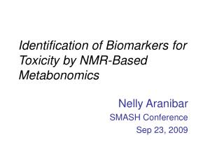 Identification of Biomarkers for Toxicity by NMR-Based Metabonomics