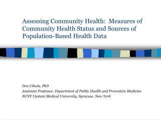 Don Cibula, PhD Assistant Professor, Department of Public Health and Preventive Medicine
