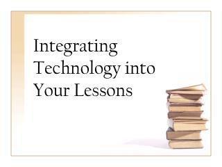 Integrating Technology into Your Lessons