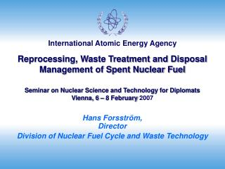 Reprocessing, Waste Treatment and Disposal  Management of Spent Nuclear Fuel  Seminar on Nuclear Science and Technology