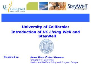 University of California: Introduction of  UC Living Well  and StayWell