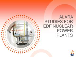 ALARA STUDIES FOR EDF NUCLEAR POWER PLANTS