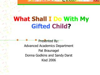 What Shall I Do With My Gifted Child ?