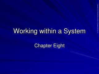 Working within a System