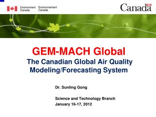 GEM-MACH Global The Canadian Global Air Quality Modeling/Forecasting System