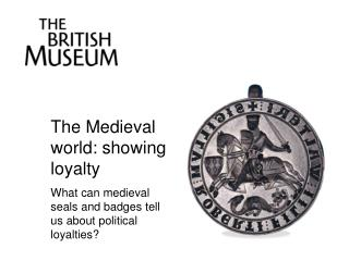 The Medieval world: showing loyalty