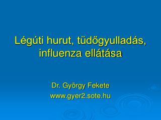 Légúti hurut, tüdőgyulladás, influenza ellátása