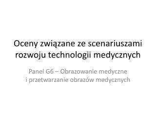 Oceny związane ze scenariuszami rozwoju technologii medycznych
