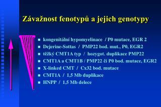 Závažnost fenotypů a jejich genotypy