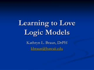 Learning to Love Logic Models