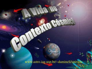 A Vida  no  Contexto Cósmico