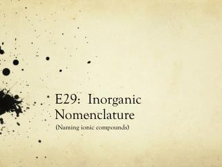 E29:  Inorganic Nomenclature