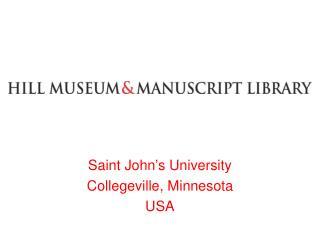 Saint John's University Collegeville, Minnesota USA