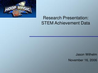 Research Presentation: STEM Achievement Data