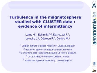 Turbulence in the magnetosphere  studied with CLUSTER data :  evidence of intermittency