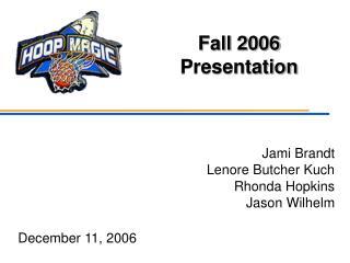 Fall 2006 Presentation