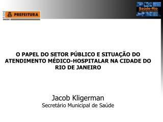 O PAPEL DO SETOR PÚBLICO E SITUAÇÃO DO ATENDIMENTO MÉDICO-HOSPITALAR NA CIDADE DO RIO DE JANEIRO