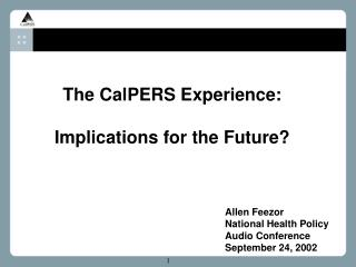 The CalPERS Experience: Implications for the Future?
