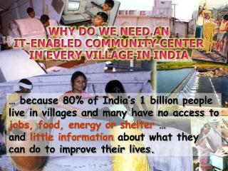 … because 80% of India's 1 billion people  live in villages and many have no access to