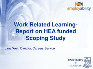 Work Related Learning-Report on HEA funded Scoping Study