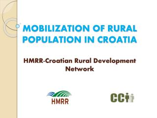 MOBILIZATION OF RURAL POPULATION IN CROATIA HMRR-Croatian Rural Development Network