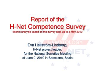 Report of the H-Net Competence Survey Interim analysis based on the survey data up to 3 May 2010