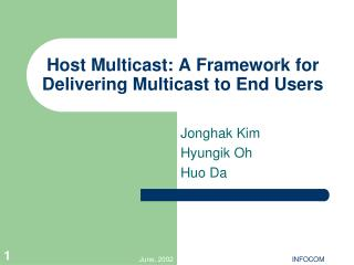 Host Multicast: A Framework for Delivering Multicast to End Users