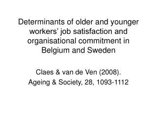 Claes & van de Ven (2008). Ageing & Society, 28, 1093-1112