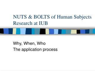 NUTS & BOLTS of Human Subjects Research at IUB