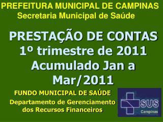 PRESTAÇÃO DE CONTAS 1º trimestre de 2011 Acumulado Jan a Mar/2011