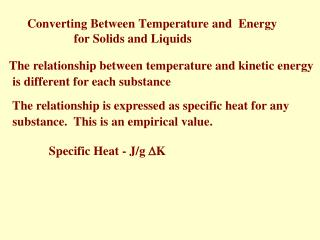 Converting Between Temperature and  Energy                         for Solids and Liquids